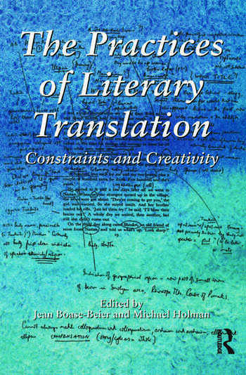 The Practices of Literary Translation Constraints and Creativity book cover