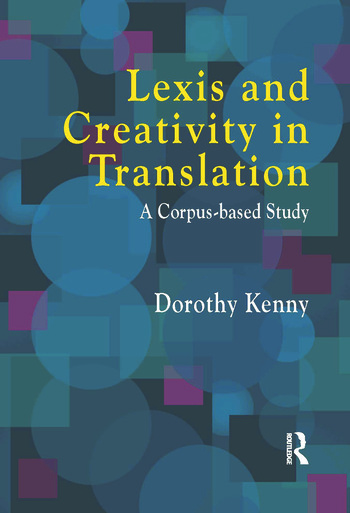 Lexis and Creativity in Translation A Corpus Based Approach book cover