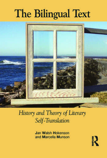 The Bilingual Text History and Theory of Literary Self-Translation book cover