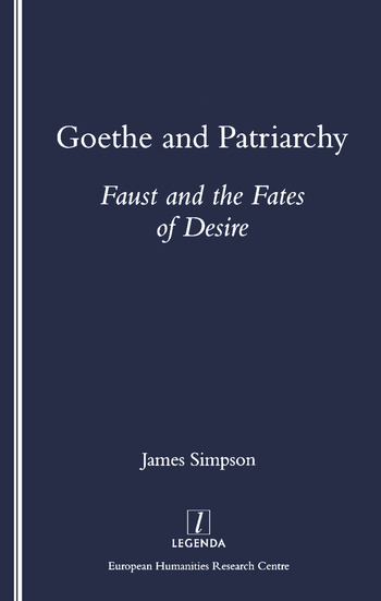 Goethe and Patriarchy Faust and the Fates of Desire book cover