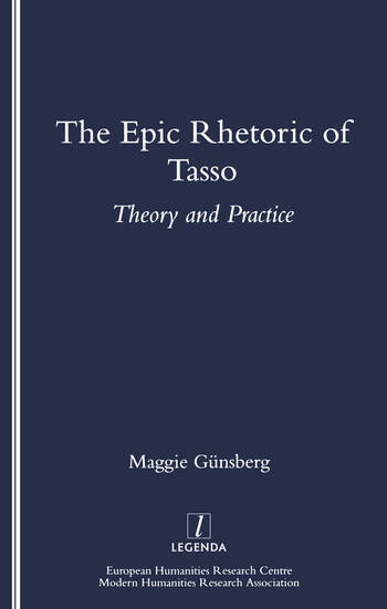 The Epic Rhetoric of Tasso Theory and Practice book cover