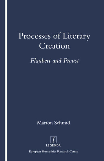Processes of Literary Creation Flaubert and Proust book cover
