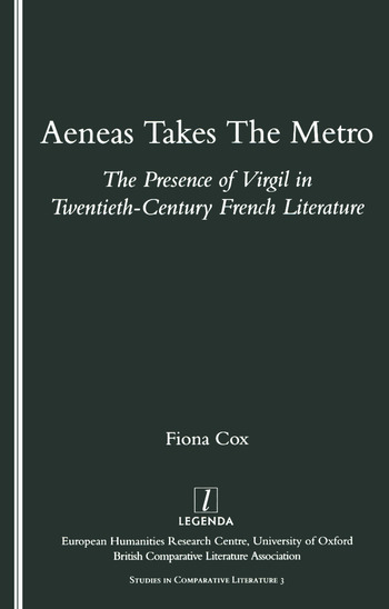 Aeneas Takes the Metro The Presence of Virgil in Twentieth-century French Literature book cover