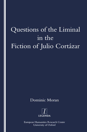 Questions of the Liminal in the Fiction of Julio Cortazar book cover