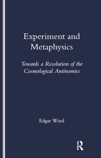 Experiment and Metaphysics Towards a Resolution of the Cosmological Antinomies book cover