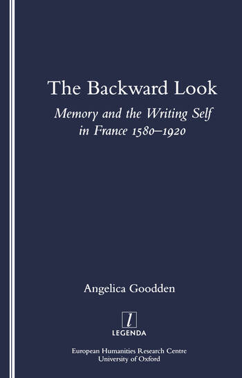 The Backward Look Memory and Writing Self in France 1580-1920 book cover