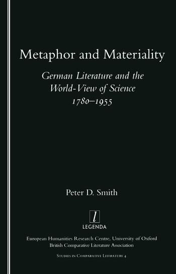 Metaphor and Materiality German Literature and the World-view of Science 1780-1955 book cover