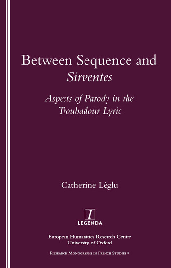 Between Sequence and Sirventes Aspects of the Parody in the Troubadour Lyric book cover