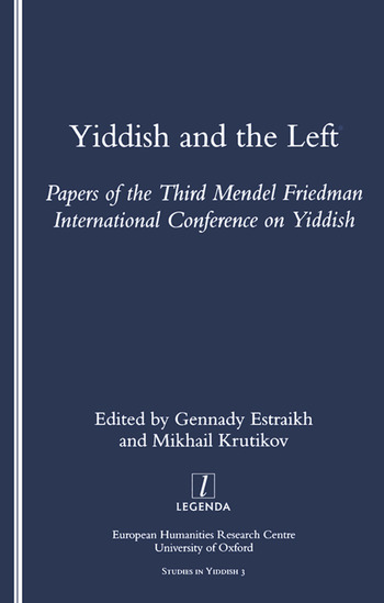 Yiddish and the Left Papers of the Third Mendel Friedman International Conference on Yiddish book cover