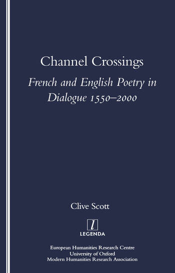 Channel Crossings French and English Poetry in Dialogue 1550-2000 book cover
