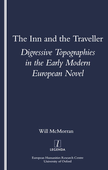 The Inn and the Traveller Digressive Topographies in the Early Modern European Novel book cover