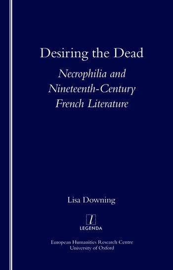 Desiring the Dead Necrophilia and Nineteenth-century French Literature book cover