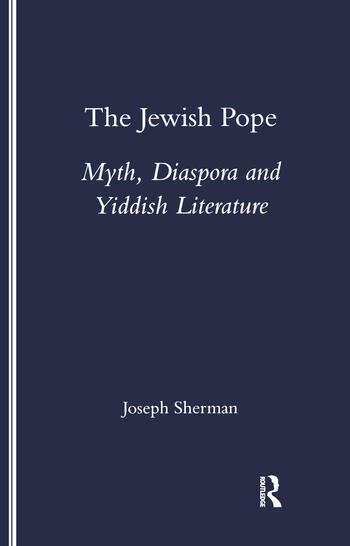 The Jewish Pope Myth, Diaspora and Yiddish Literature book cover