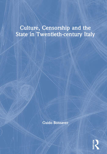 Culture, Censorship and the State in Twentieth-century Italy book cover