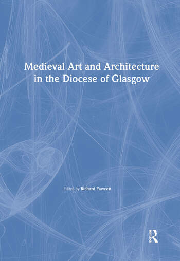 Medieval Art and Architecture in the Diocese of Glasgow book cover