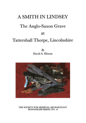 A Smith in Lindsey The Anglo-Saxon Grave at Tattershall Thorpe, Lincolnshire book cover