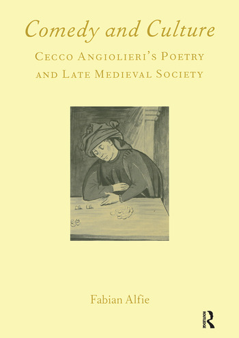 Comedy and Culture Cecco Angiolieri's Poetry and Late Medieval Society book cover