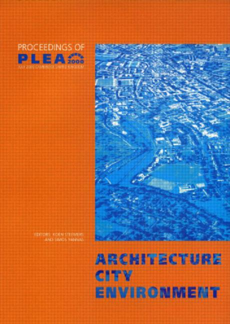 Architecture City Environment Proceedings of PLEA 2000, Cambridge, UK 2-5 July 2000 book cover