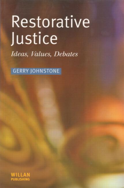 Restorative Justice Ideas, Values, Debates book cover