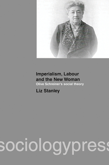 Imperialism, Labour and the New Woman Olive Schreiner's Social Theory book cover
