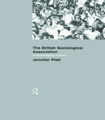 A Sociological History of the British Sociological Association book cover