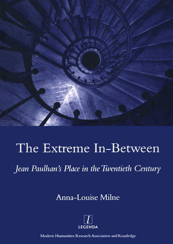 The Extreme In-between (politics and Literature) Jean Paulhan's Place in the Twentieth Century book cover