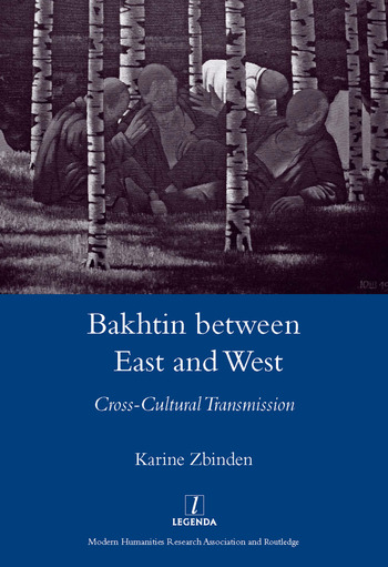 Bakhtin Between East and West Cross-cultural Transmission book cover