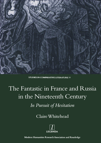 The Fantastic in France and Russia in the 19th Century In Pursuit of Hesitation book cover