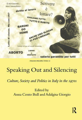Speaking Out and Silencing Culture, Society and Politics in Italy in the 1970s book cover