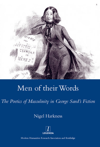 Men of Their Words The Poetics of Masculinity in George Sand's Fiction book cover