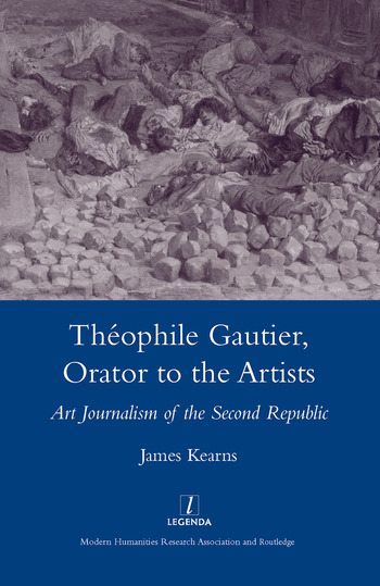 Theophile Gautier, Orator to the Artists Art Journalism of the Second Republic book cover