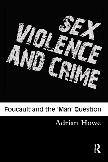 Sex, Violence and Crime Foucault and the 'Man' Question book cover