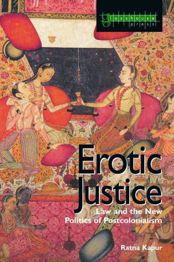 Erotic Justice Law and the New Politics of Postcolonialism book cover