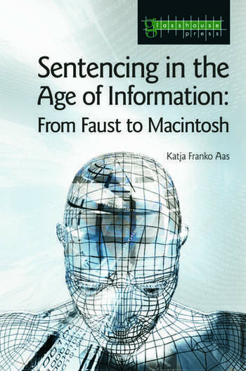 Sentencing in the Age of Information From Faust to Macintosh book cover