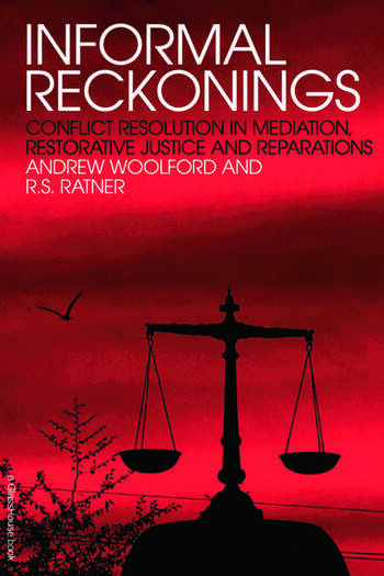 Informal Reckonings Conflict Resolution in Mediation, Restorative Justice, and Reparations book cover