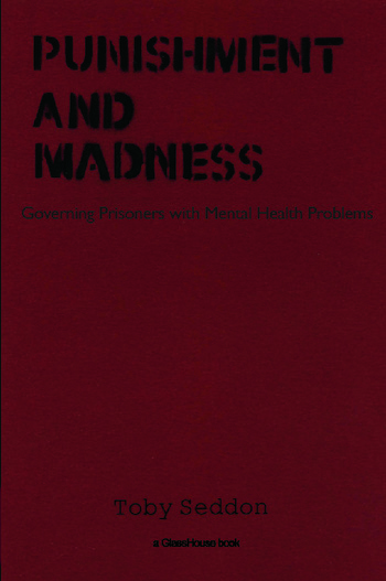 Punishment and Madness Governing Prisoners with Mental Health Problems book cover