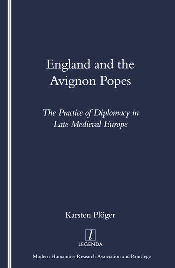 England and the Avignon Popes The Practice of Diplomacy in Late Medieval Europe book cover