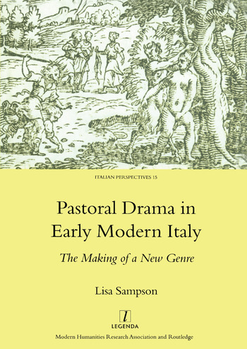 Pastoral Drama in Early Modern Italy The Making of a New Genre book cover