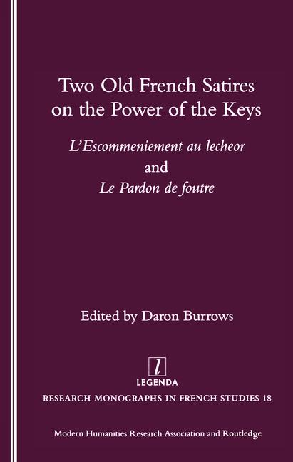 Two Old French Satires on the Power of the Keys L'Escommeniement Au Lecheor and Le Pardon De Foutre book cover