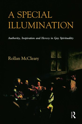 A Special Illumination Authority, Inspiration and Heresy in Gay Spirituality book cover