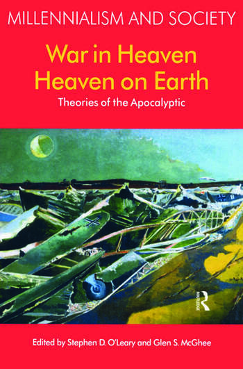 War in Heaven/Heaven on Earth Theories of the Apocalyptic book cover