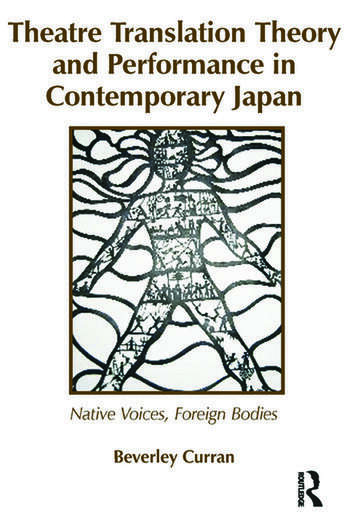 Theatre Translation Theory and Performance in Contemporary Japan Native Voices Foreign Bodies book cover