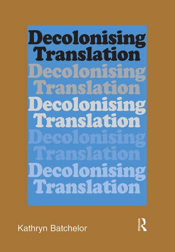 Decolonizing Translation Francophone African Novels in English Translation book cover