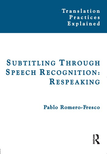 Subtitling Through Speech Recognition Respeaking book cover