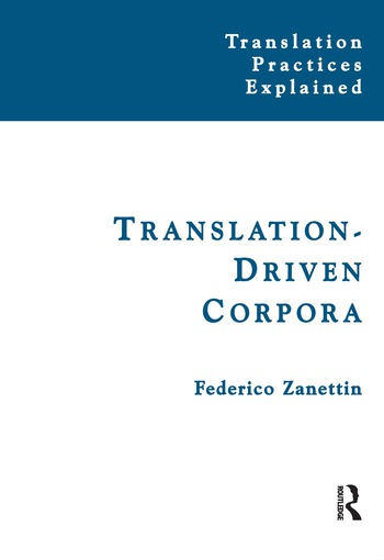 Translation-Driven Corpora Corpus Resources for Descriptive and Applied Translation Studies book cover