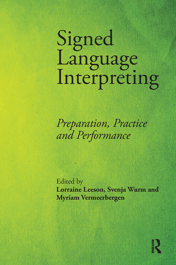 Signed Language Interpreting Preparation, Practice and Performance book cover