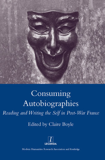 Consuming Autobiographies Reading and Writing the Self in Post-war France book cover