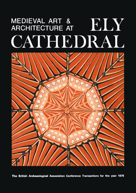 Medieval Art and Architecture at Ely Cathedral book cover