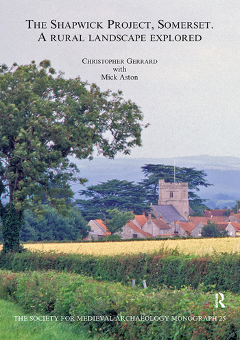The Shapwick Project, Somerset A Rural Landscape Explored book cover