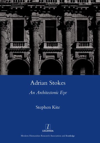 Adrian Stokes An Architectonic Eye book cover